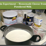 An Experiment – Homemade Cheese from Powdered Milk