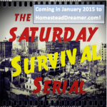 The Saturday Survival Serial is Coming to Homestead Dreamer!
