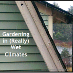 Gardening in (Really) Wet Climates