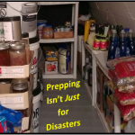 Prepping is Not Just for Disasters!