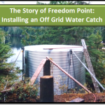 The Story of Freedom Point: Off Grid Water Catch System
