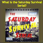 What is the Saturday Survival Serial?
