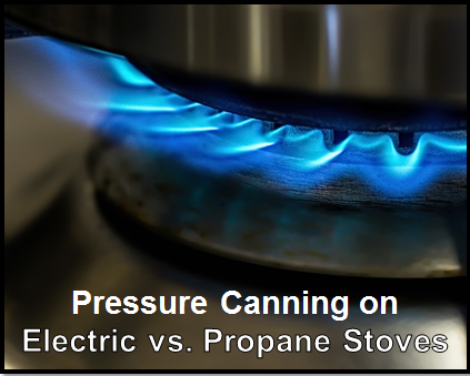 Pressure_Canning_on_Electric_vs._Propane_Stoves