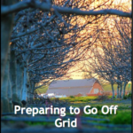 Preparing to Go Off Grid