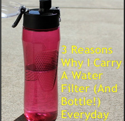 3 Reasons Why I EDC A Water Filter (And Bottle!)