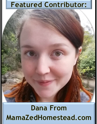 Featured Contributor: Dana of Mama Zed Homestead
