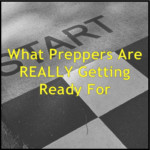 What Preppers Are REALLY Getting Ready For